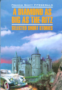 analysis diamond as big as the The diamond as big as the ritz is a novella by novelist f scott fitzgerald it was  first published in the june 1922 issue of the smart set magazine, and was.