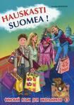 Hauskasti suomea! / Финский - это здорово! Финский для школьников. Книга 3